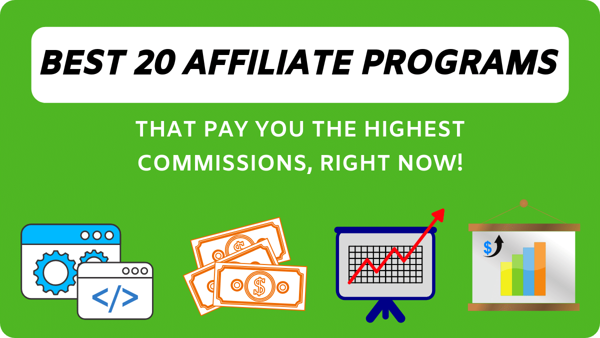 20 Highest Paying Affiliate Programs [2021] To Make $10K+ A Month