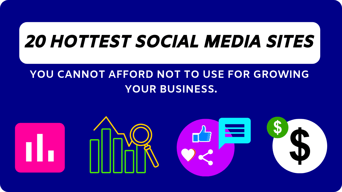 Top 20 Hottest Social Media Sites [2020] For Your Business To Grow