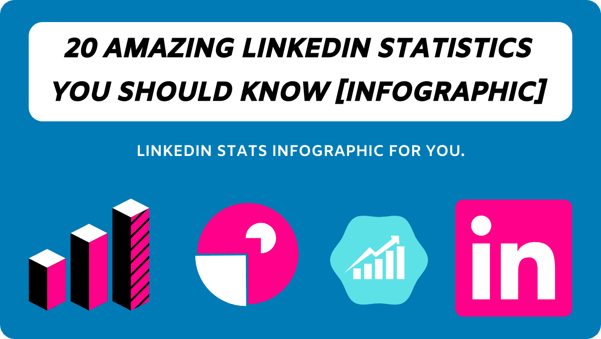 20 LinkedIn Statistics To Know In 2021 [Infographic]