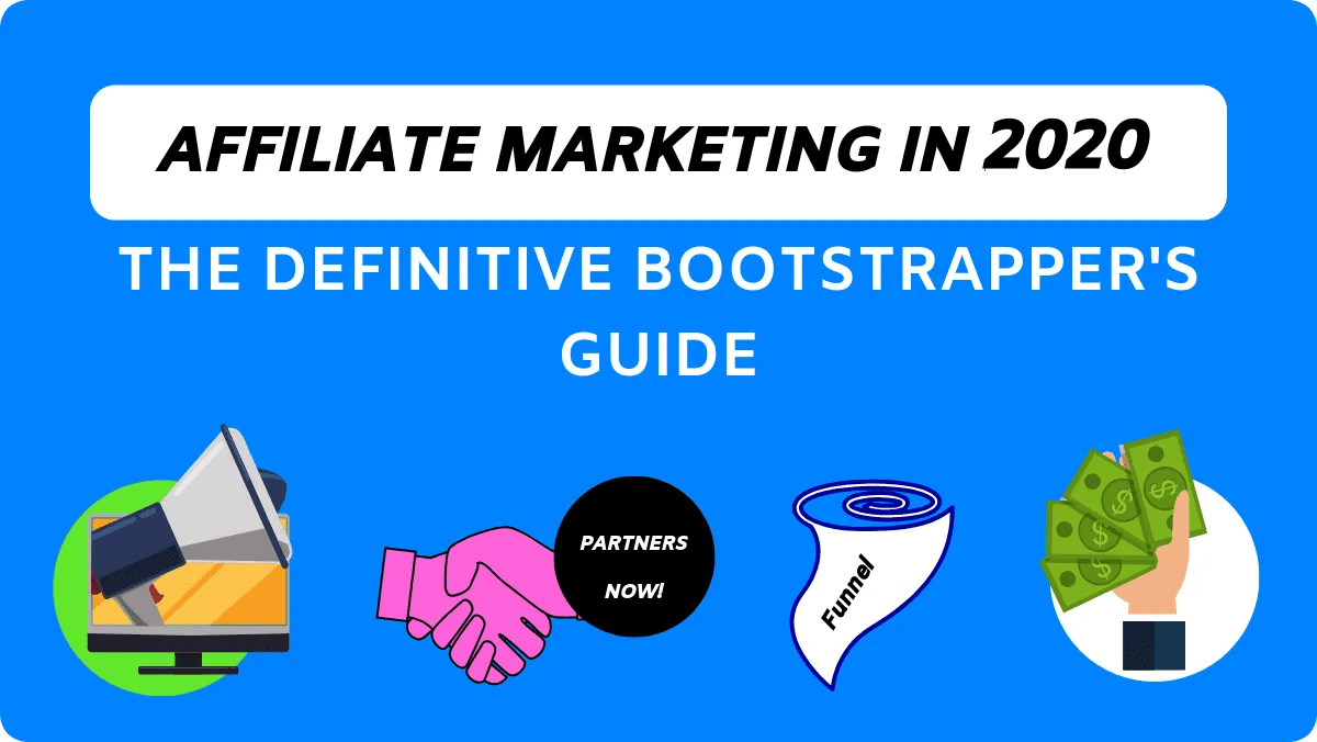 Affiliate Marketing [2020]: A Practical Step-by-Step Guide