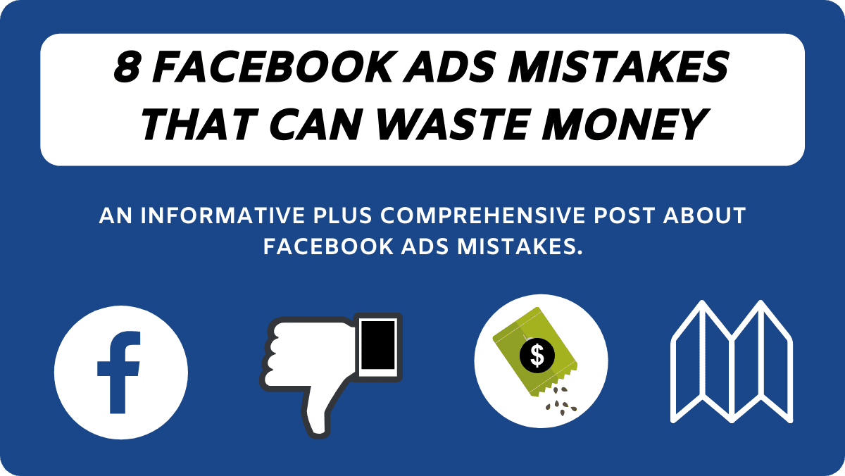 Stop Doing These 8 Facebook Ads Mistakes In 2020