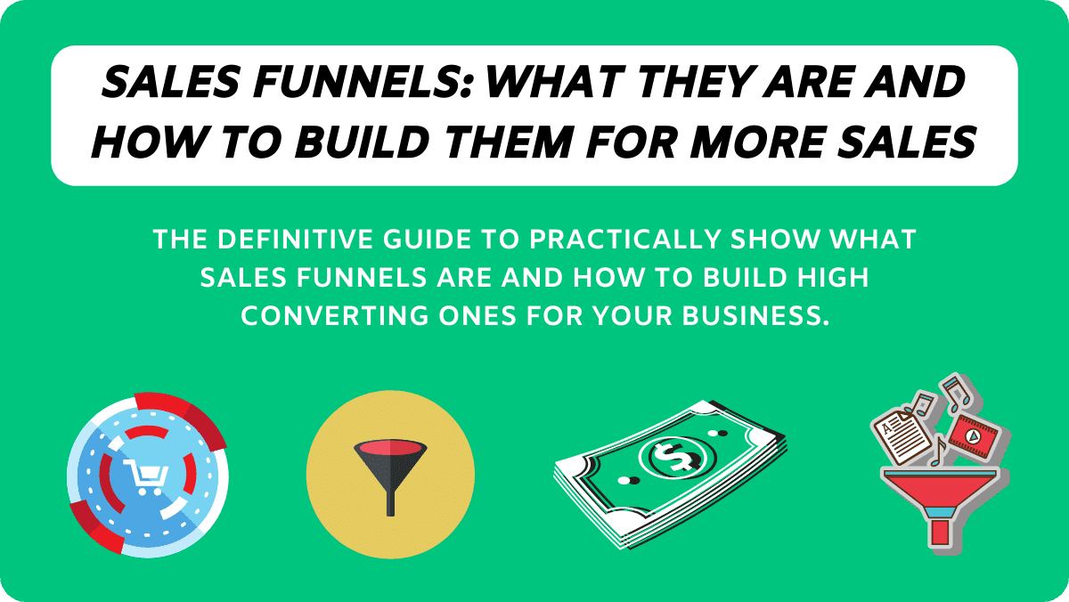 Sales Funnels: How To Build High Converting Funnels Easily!