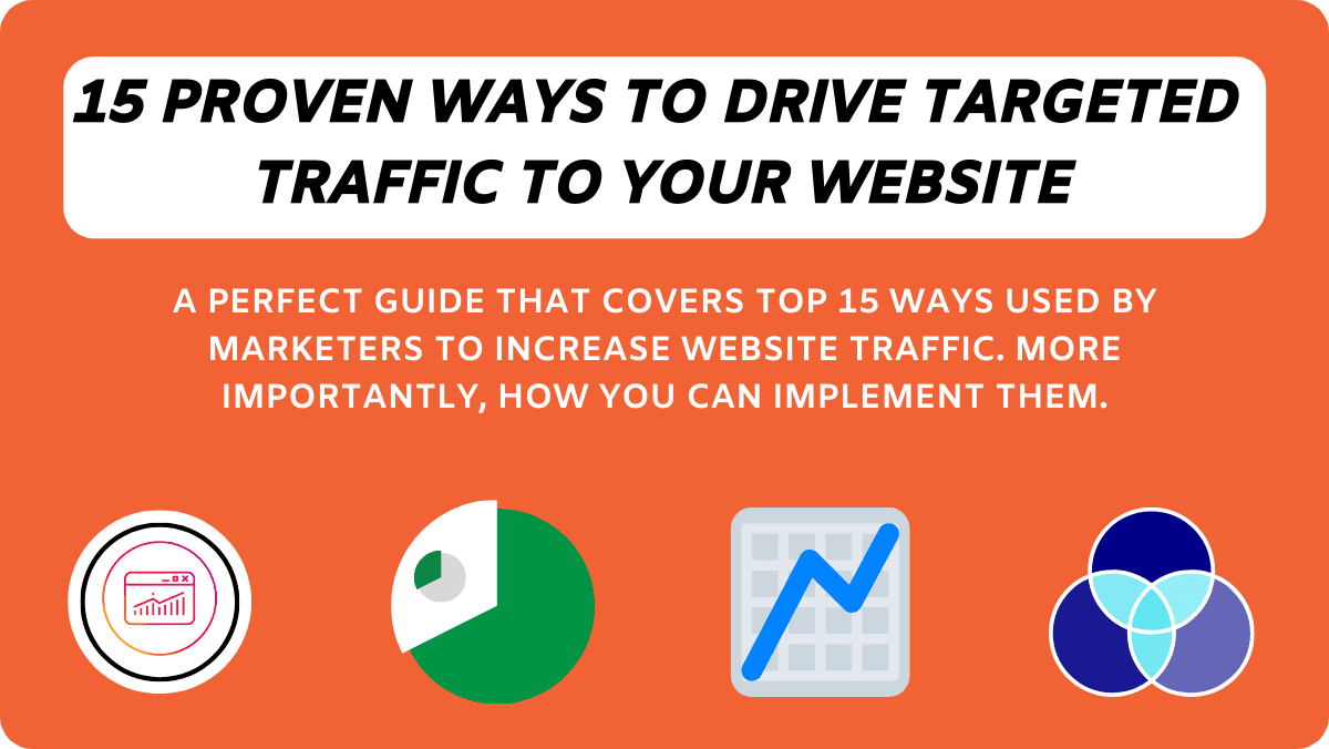 How To Increase Website Traffic: Top 15 Proven Ways In 2020