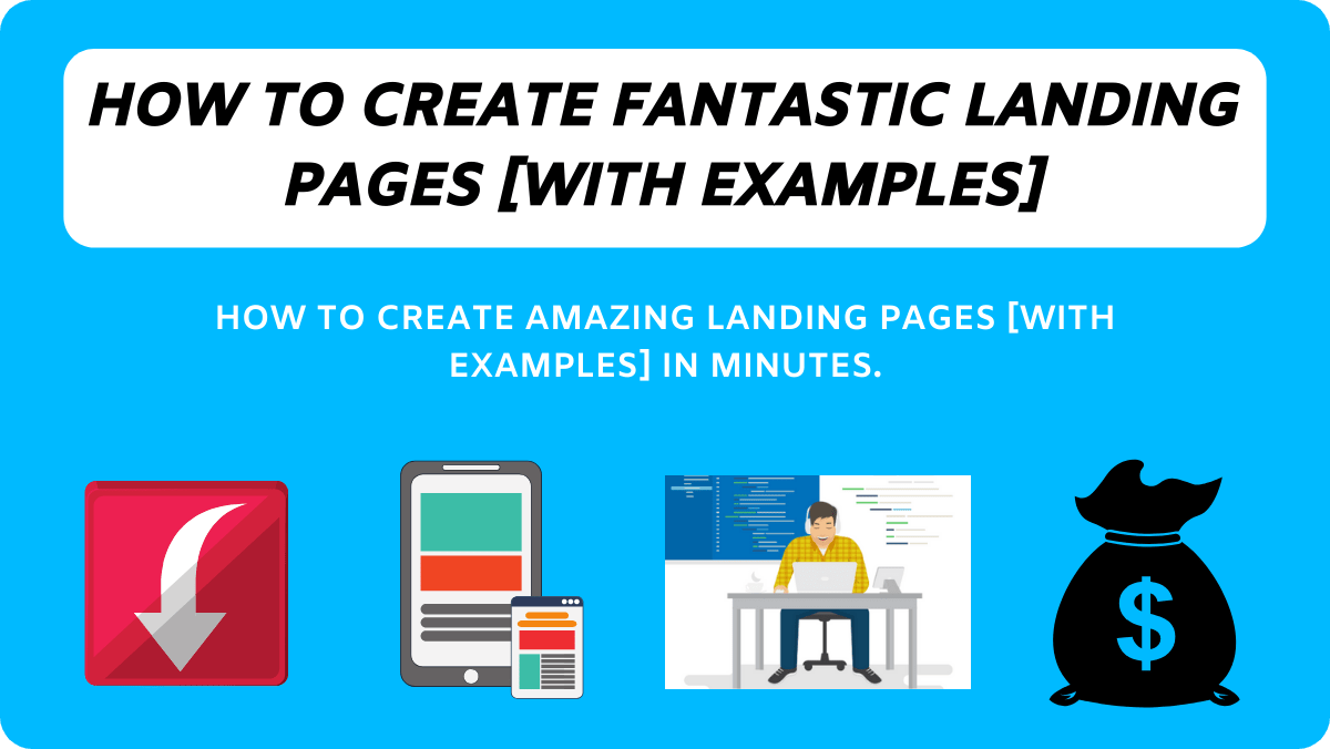 How To Create Landing Pages That Convert [With Examples]