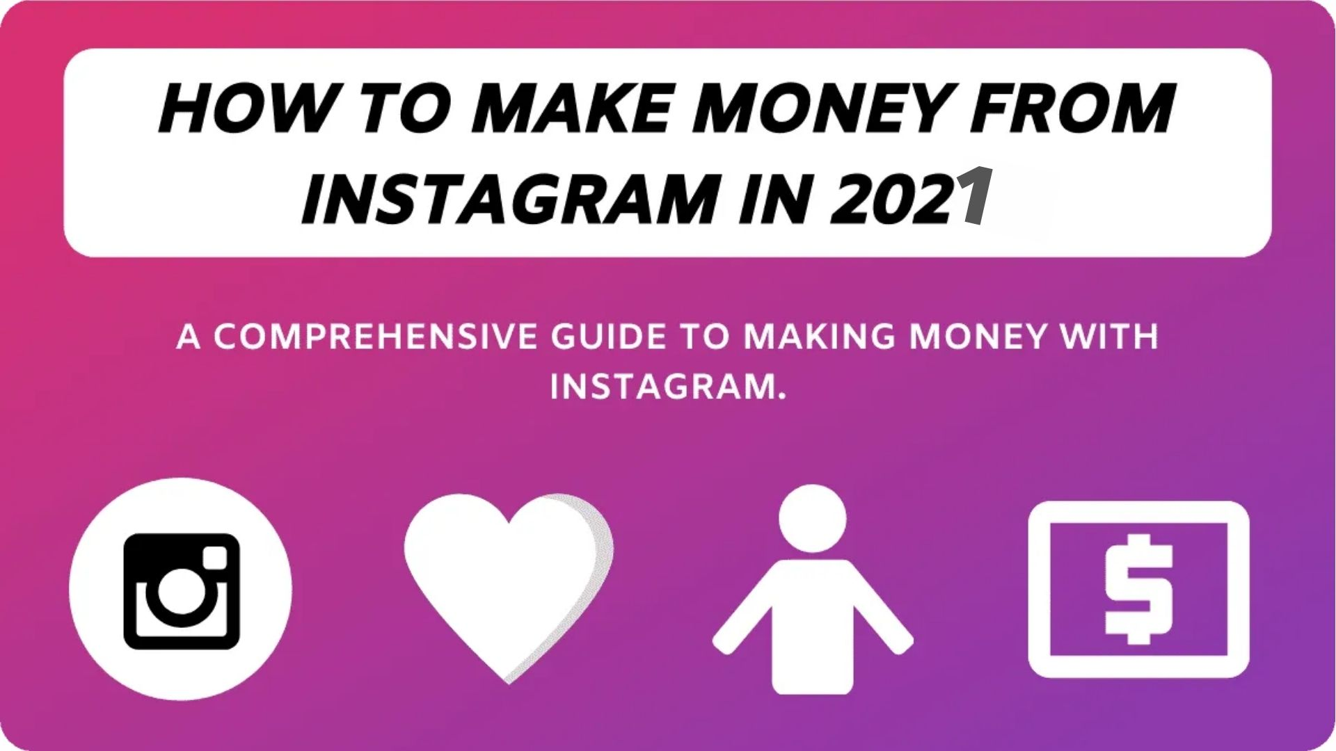 How To Make Money From Instagram In 2021?
