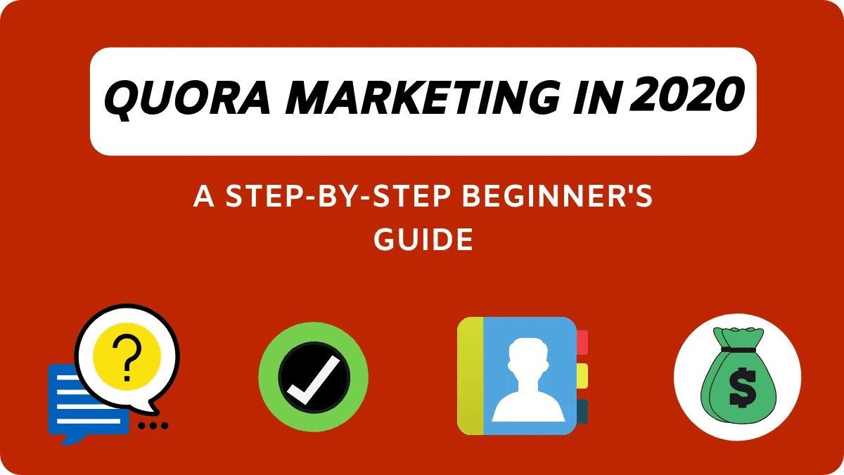 Quora Marketing [2020]: A Practical Step-by-Step Guide