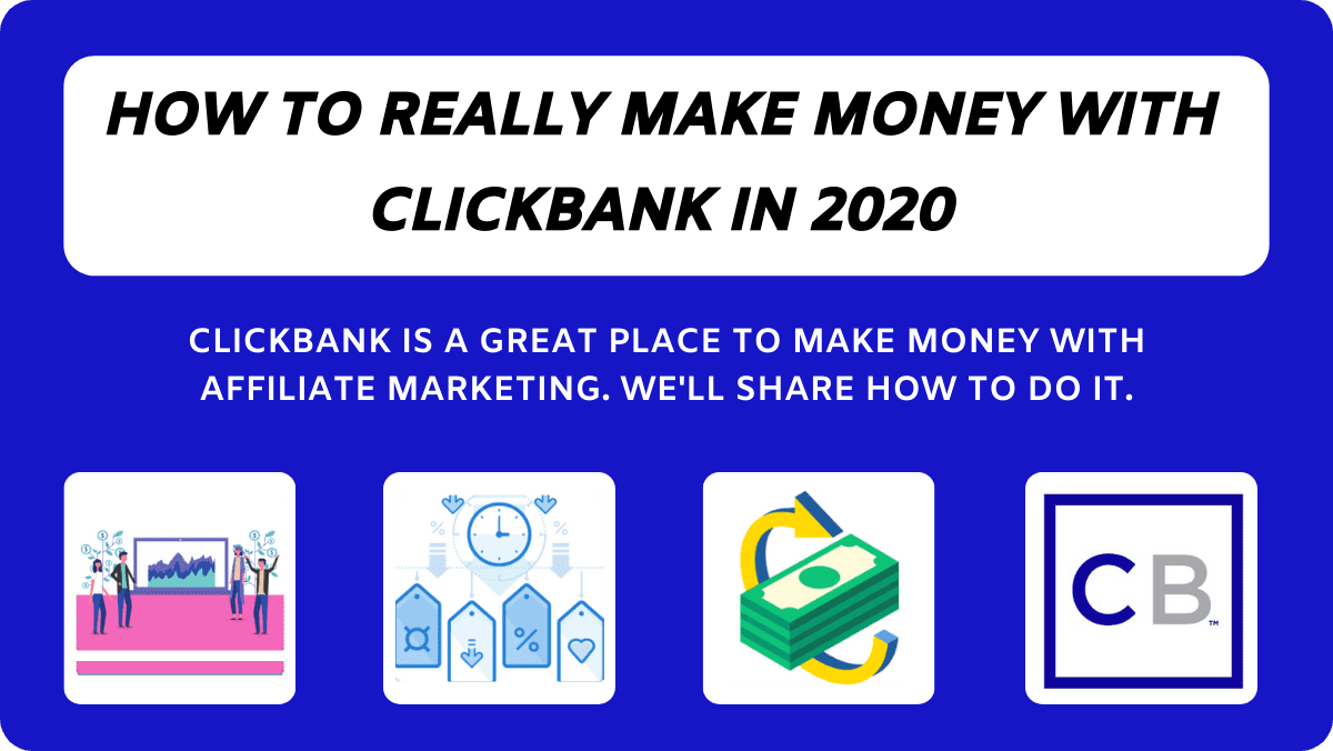 How To Make Money With Clickbank [2020]: A Complete Guide
