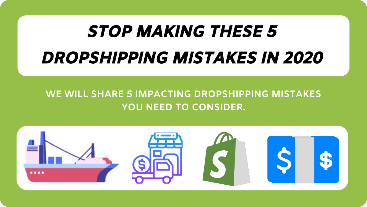 Stop Making These 5 Dropshipping Mistakes In 2020