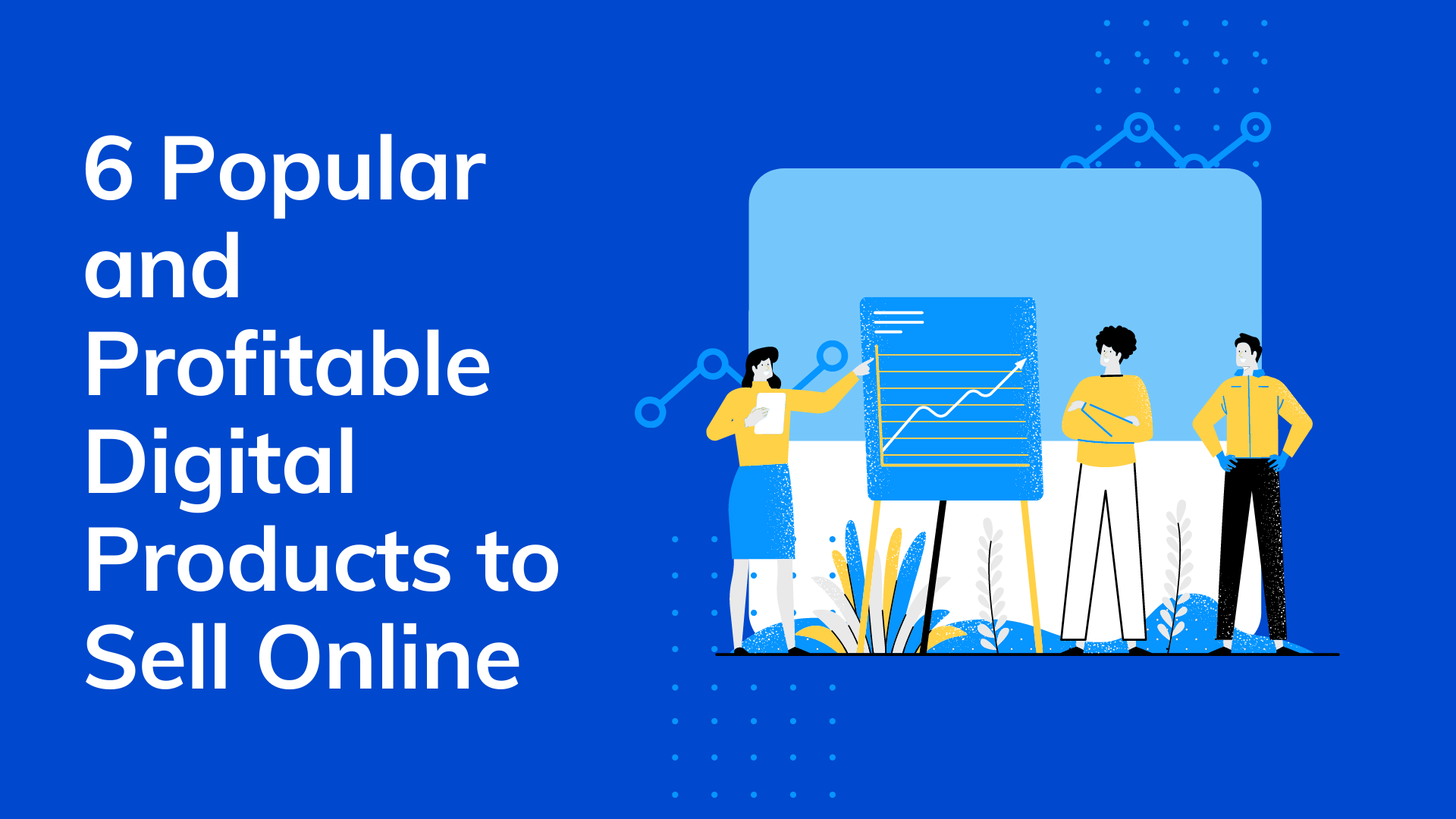6 Popular + Profitable Digital Products To Sell Online In 2021