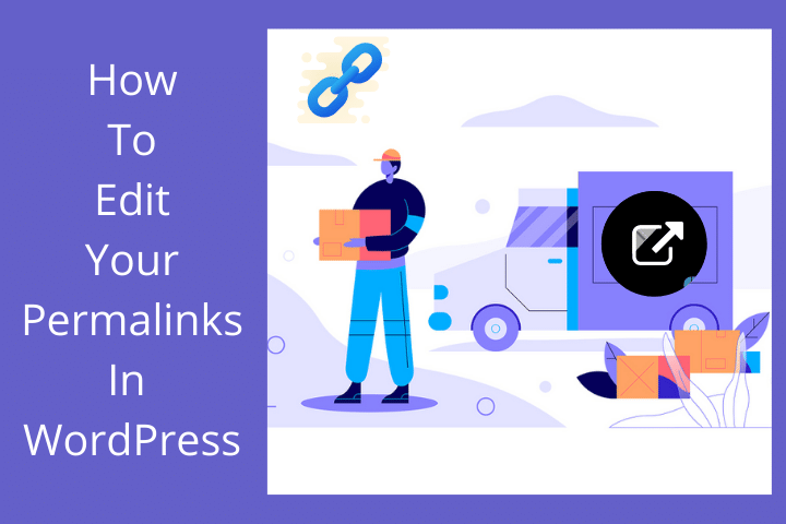 How To Edit Permalinks In WordPress In Seconds (Updated)