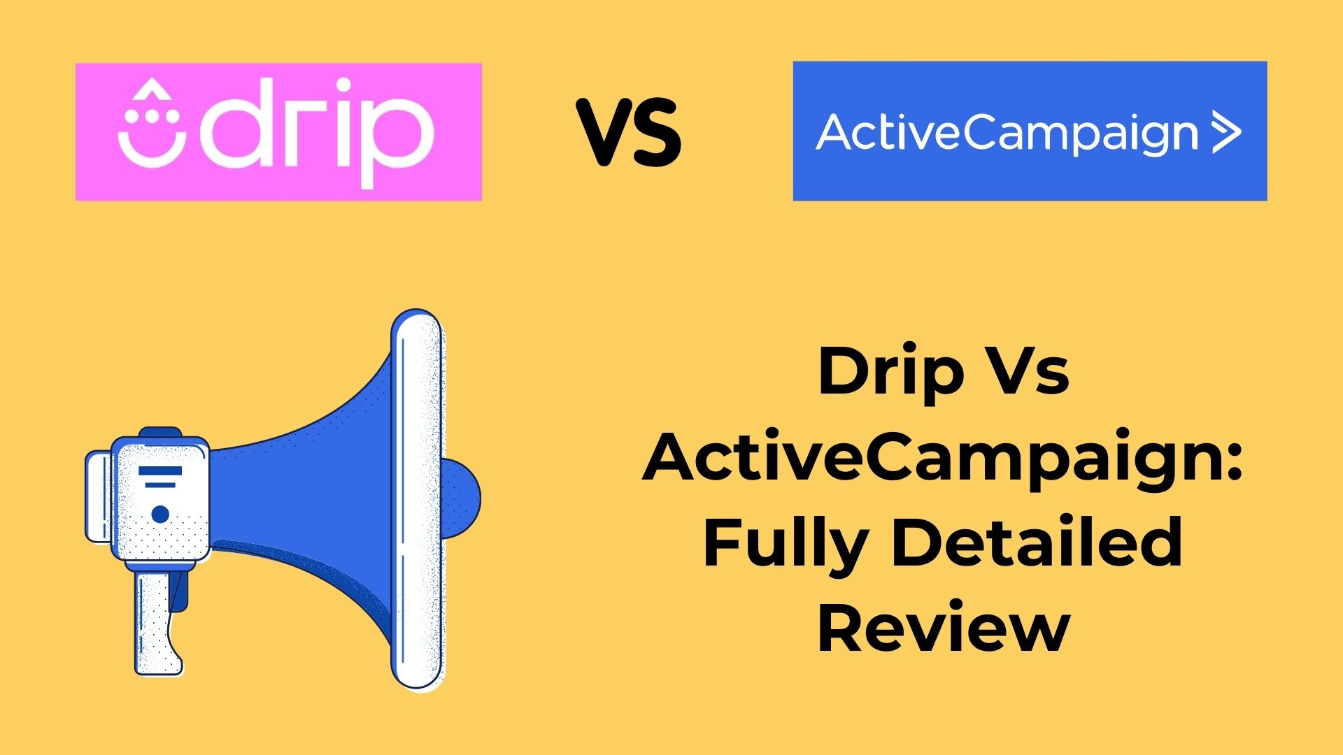 Drip Vs ActiveCampaign: Fully Detailed Non-Bias Review