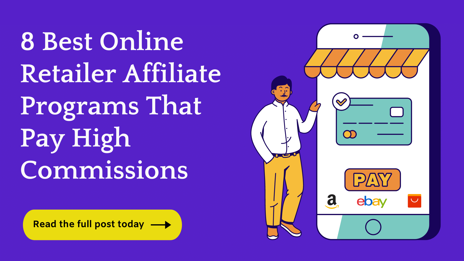 8 Best Online Retailer Affiliate Programs For Affiliates (2021)