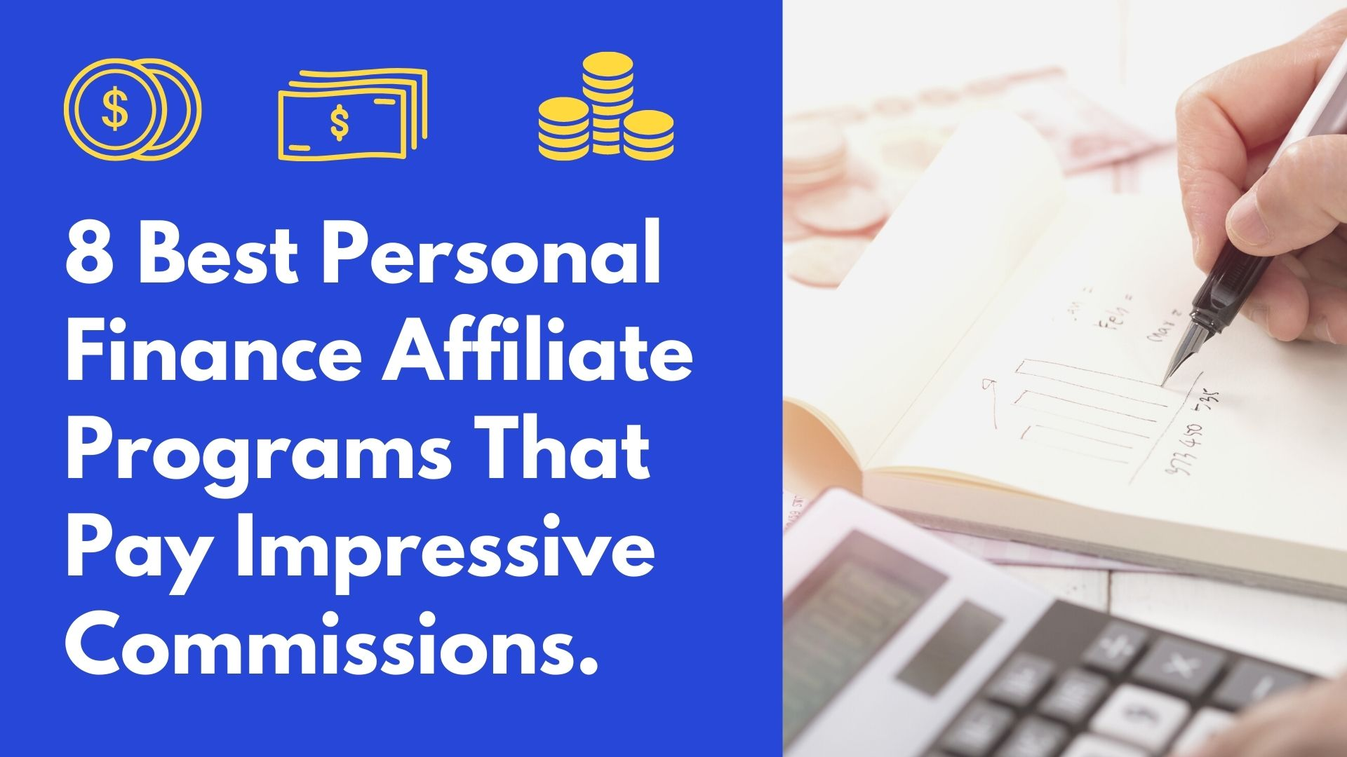 8 Best Personal Finance Affiliate Programs (With Crazy Commissions)