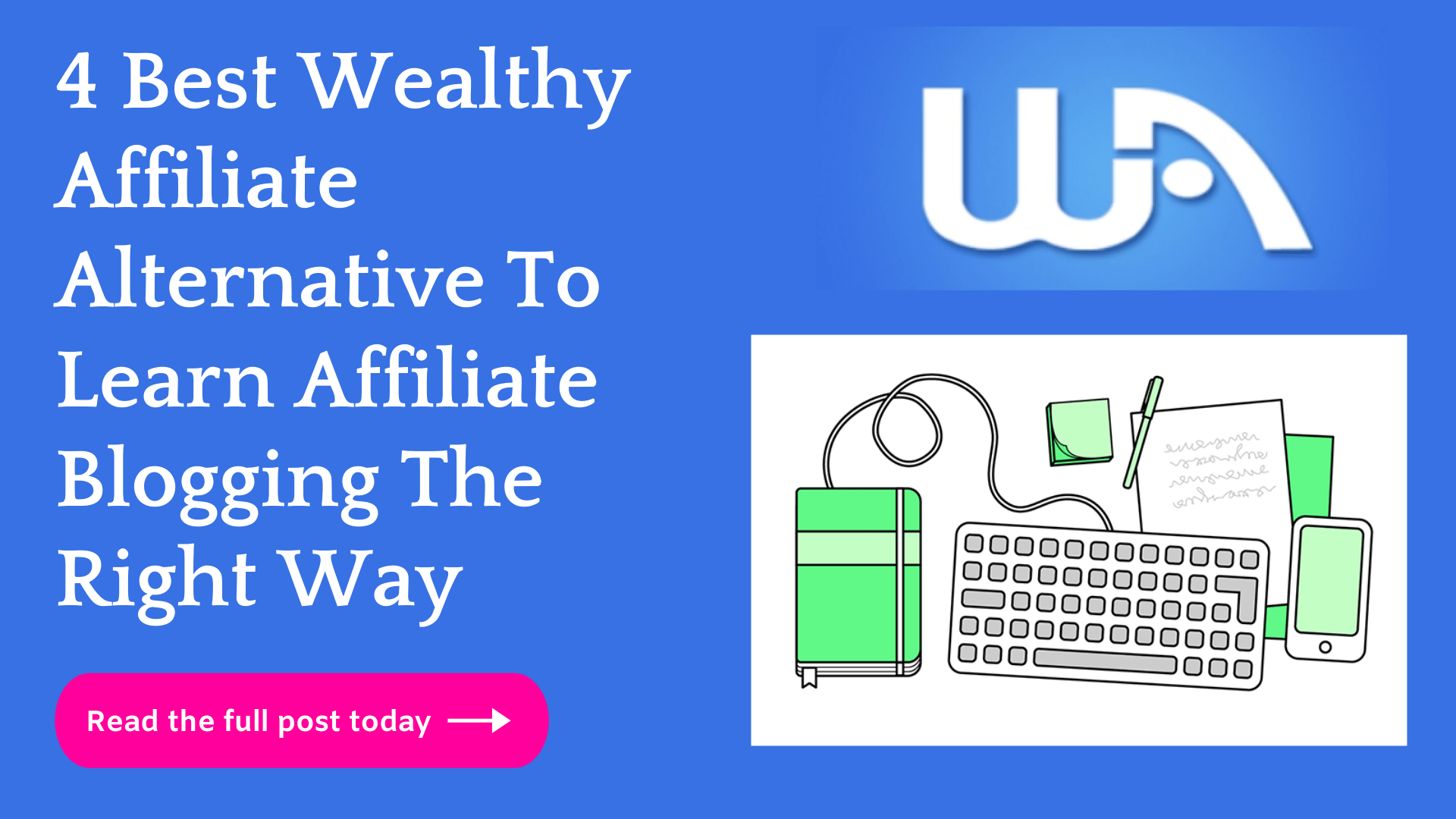 4 Best Wealthy Affiliate Alternatives To Learn Affiliate Blogging