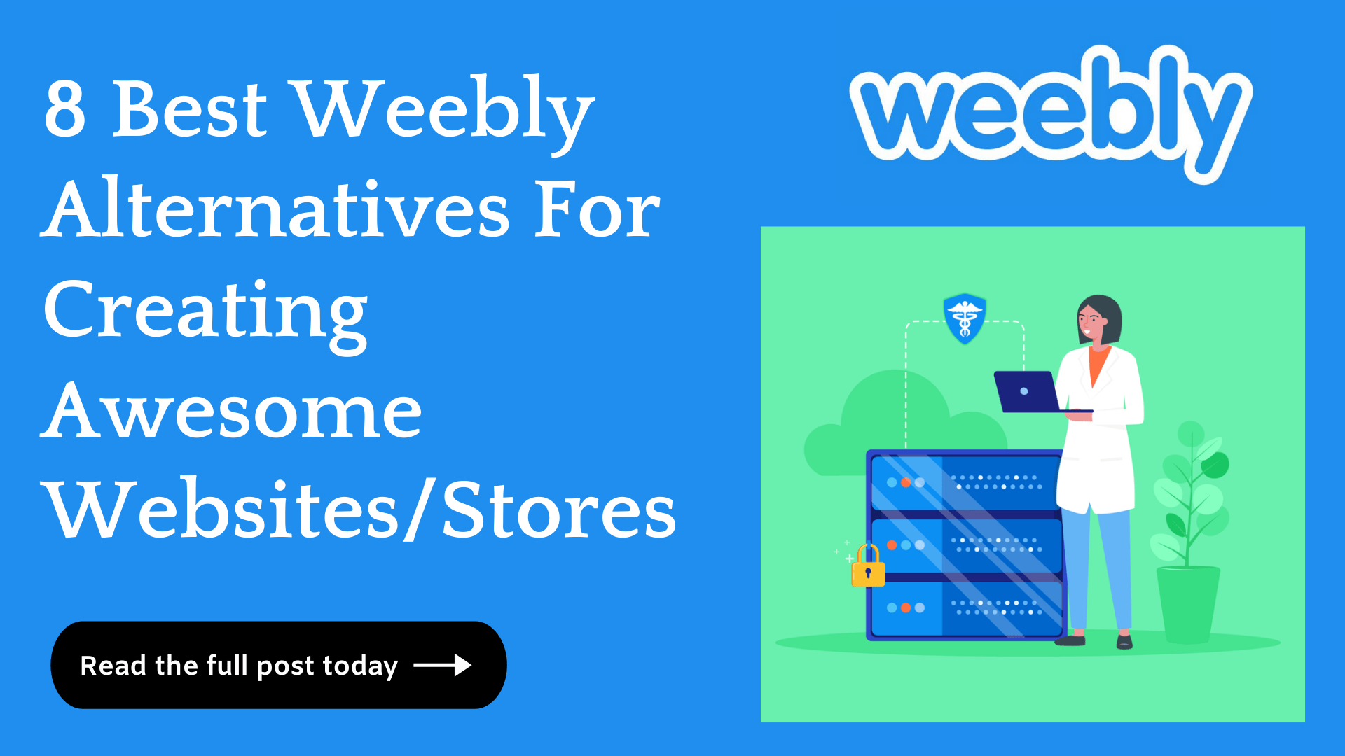8 Best Weebly Alternatives To Create Stunning Websites/Stores