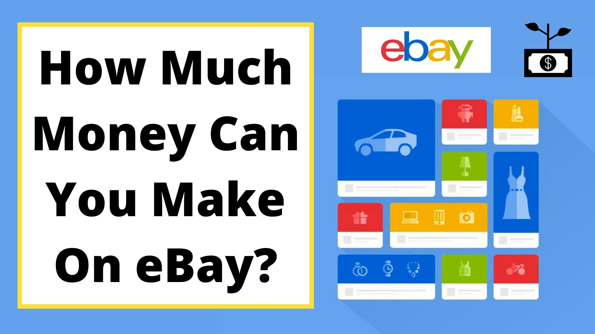 How Much Money Can You Make On eBay? (2021) Explained!